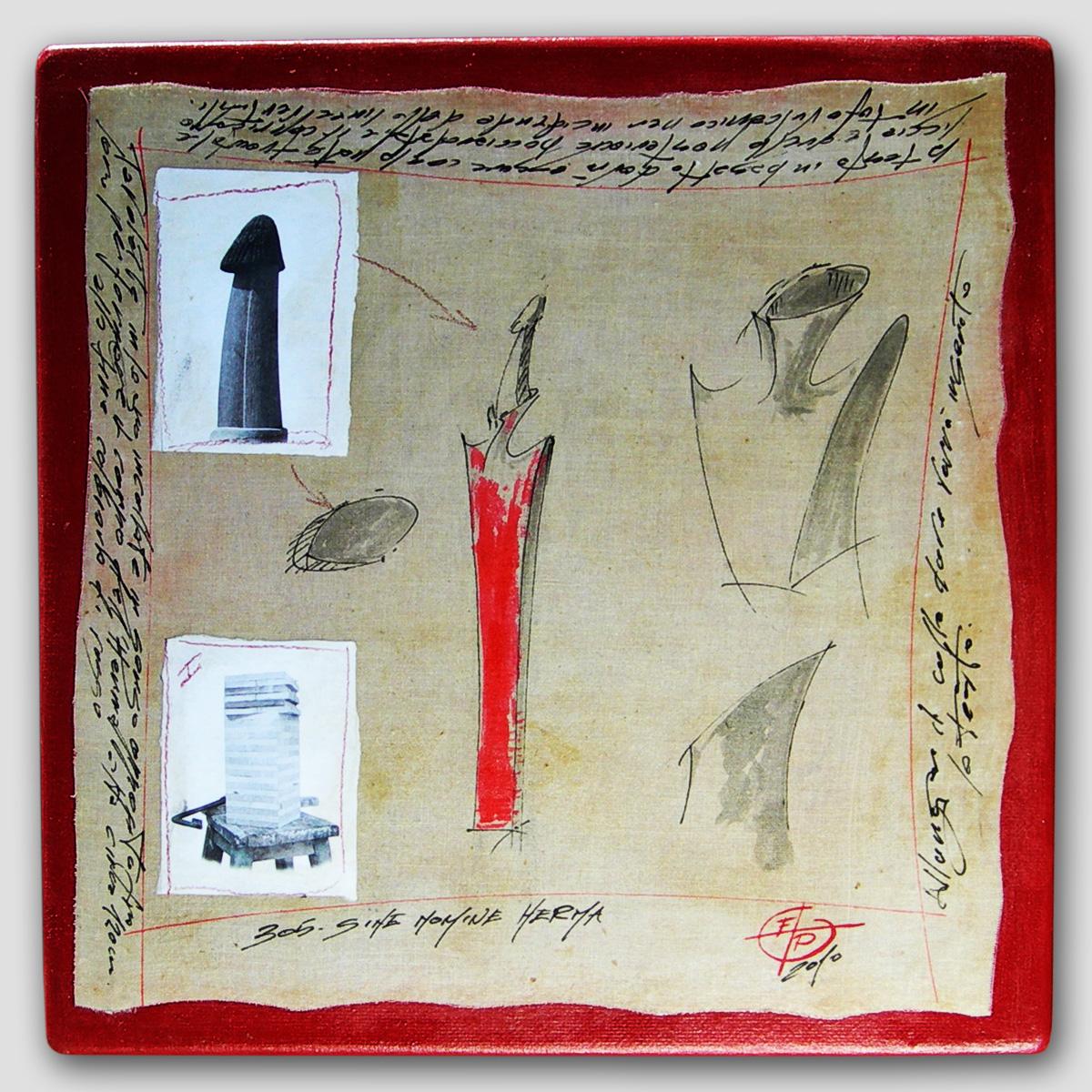 005-PRO-JECTUS (305-sine nomine herma) - 2010  40 x 40 cm mixed media on canvas panel